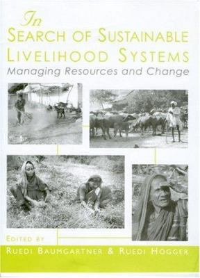 In Search of Sustainable Livelihood Systems: Managing Resources and Change 9780761998082