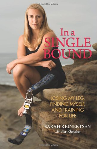 In a Single Bound: Losing My Leg, Finding Myself, and Training for Life 9780762751433