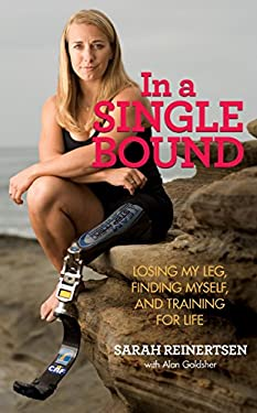In a Single Bound: Losing My Leg, Finding Myself, and Training for Life 9780762761272