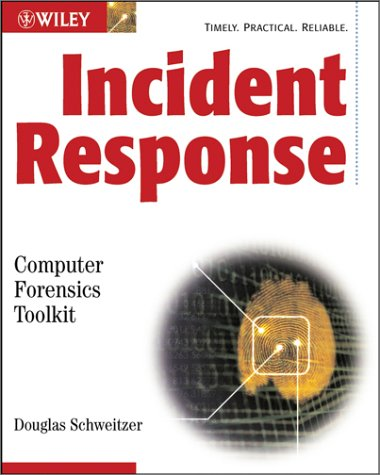 Incident Response: Computer Forensics Toolkit [With CDROM] 9780764526367