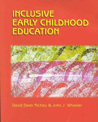 Inclusive Early Childhood Education: Merging Positive Behavioral Supports, Activity-Based Intervention, and Developmentally Appropriate Practice 9780766802735