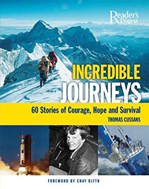 Incredible Journeys: 60 Stories of Courage, Hope, and Survival 9780762108541