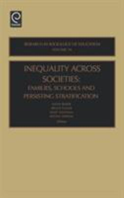 Inequality Across Societies: Families, Schools and Persisting Stratification 9780762310616