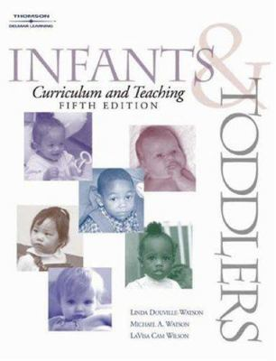 Infants & Toddlers Curriculum & Teaching, 5e 9780766842847