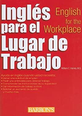 Ingles Para El Lugar de Trabajo: English for the Workplace 9780764145193