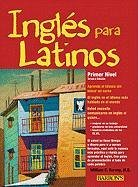 Ingles Para Latinos, Primer Nivel 9780764146039
