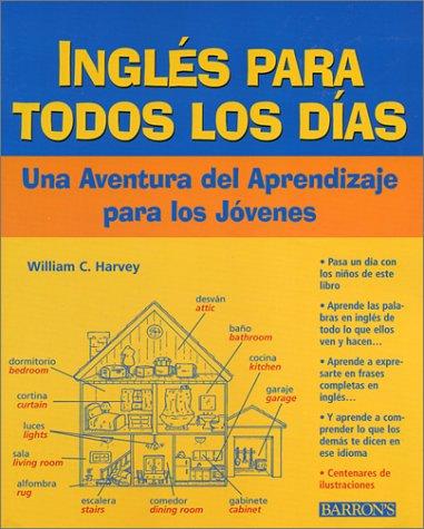Ingles Todos Los Dias Ingles Todos Los Dias: Una Adventura del Aprendizaje Para Los Jovenes Una Adventura del Aprendizaje Para Los Jovenes 9780764121210