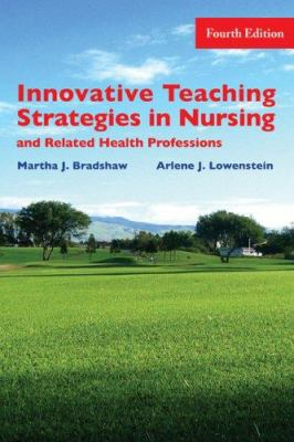 Innovative Teaching Strategies in Nursing and Health Professions 9780763738563