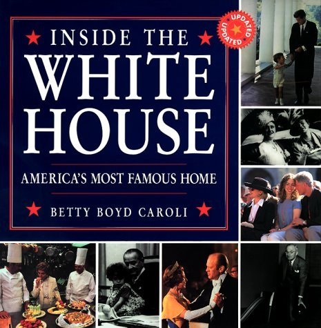 Inside the White House: America's Most Famous Home 9780762101436