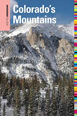 Insiders' Guide to Colorado's Mountains 9780762753420