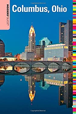 Insiders' Guide to Columbus, Ohio 9780762747849
