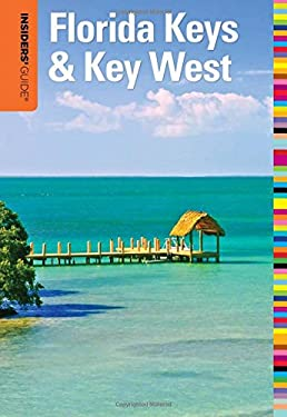Insiders' Guide to Florida Keys & Key West, 16th 9780762773206