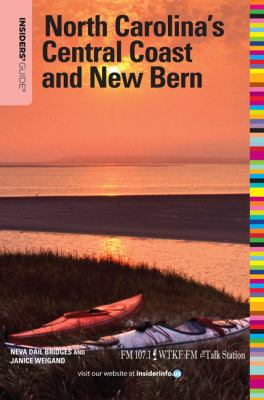 Insiders' Guide to North Carolina's Central Coast and New Bern 9780762759910