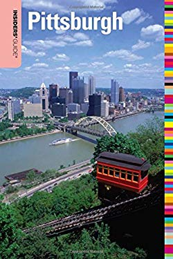 Insiders' Guide to Pittsburgh 9780762747962