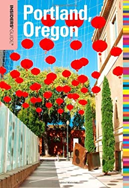 Insiders' Guide to Portland, Oregon 9780762764754