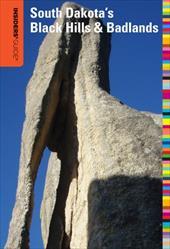 Insiders' Guide to South Dakota's Black Hills & Badlands 10903911