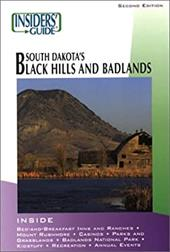 Insiders' Guide to South Dakota's Black Hills and Badlands 2914553