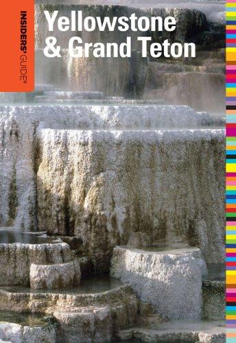Insiders' Guide to Yellowstone & Grand Teton