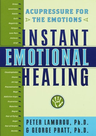 Instant Emotional Healing: Acupressure for the Emotions 9780767903929
