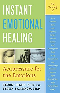 Instant Emotional Healing: Acupressure for the Emotions 9780767903936