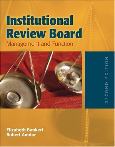 Institutional Review Board: Management and Function 9780763730499