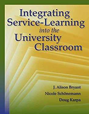 Integrating Service-Learning Into the University Classroom 9780763780753
