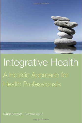 Integrative Health: A Holistic Approach for Health Professionals 9780763757618