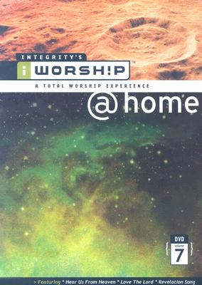 Integrity's Iworship @Home: Volume 7