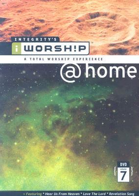 Integrity's Iworship @Home: Volume 7