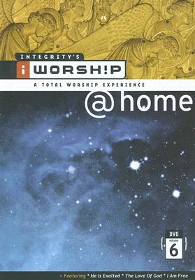 Integrity's Iworship @Home, Volume 6