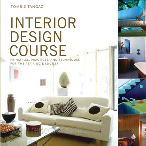 Interior Design Course: Principles, Practices, and Techniques for the Aspiring Designer 9780764132599