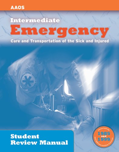 Intermediate - Emergency Care and Transportation of the Sick and Injured: Student Review Manual 9780763730840