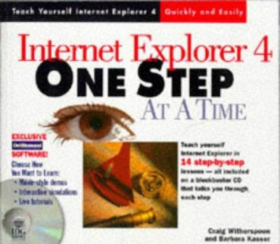 Internet Explorer 4 One Step at a Time [With Includes a Complete Version of the Book] 9780764531040