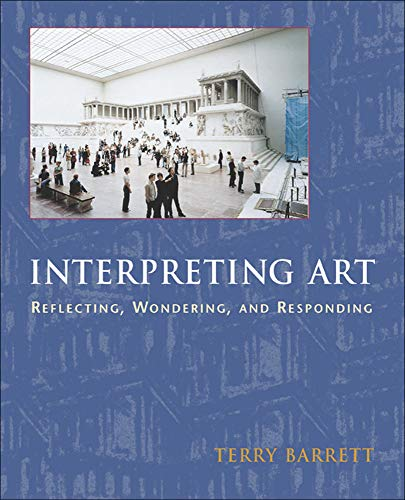 Interpreting Art Interpreting Art: Reflecting, Wondering, and Responding Reflecting, Wondering, and Responding 9780767416481