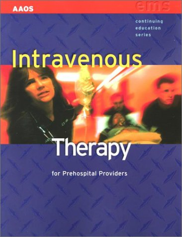 Intravenous Therapy for Prehospital Providers 9780763715793