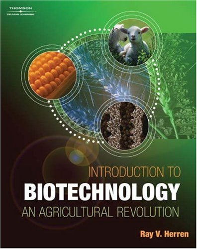 Introduction to Biotechnology: An Agricultural Revolution 9780766842724