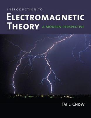 Introduction to Electromagnetic Theory: A Modern Perspective 9780763738273