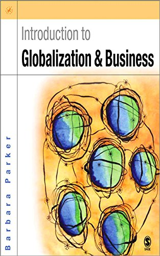 Introduction to Globalization and Business: Relationships and Responsibilities 9780761944959