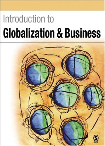 Introduction to Globalization and Business: Relationships and Responsibilities 9780761944966