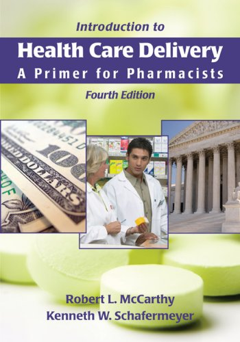 Introduction to Health Care Delivery: A Primer for Pharmacists 9780763743536