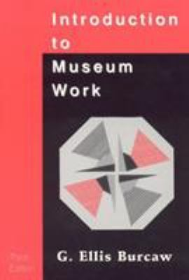Introduction to Museum Work 9780761989264