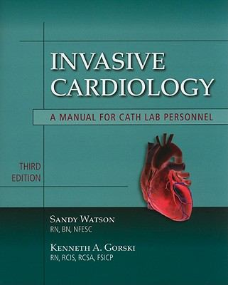Invasive Cardiology: A Manual for Cath Lab Personnel 9780763764685