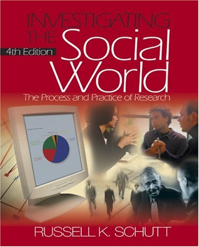 Investigating the Social World: The Process and Practice of Research 9780761929284