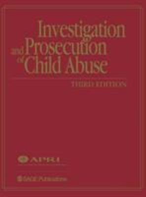 Investigation and Prosecution of Child Abuse [With CDROM]