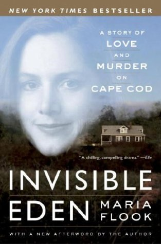 Invisible Eden: A Story of Love and Murder on Cape Cod 9780767913768