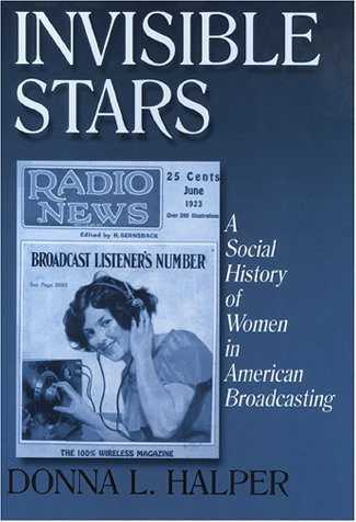 Invisible Stars: A Social History of Women in American Broadcasting 9780765605818