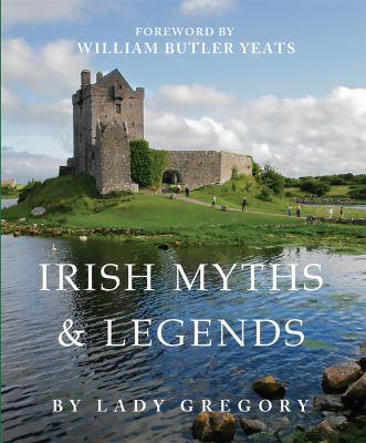 Irish Myths and Legends 9780762404513