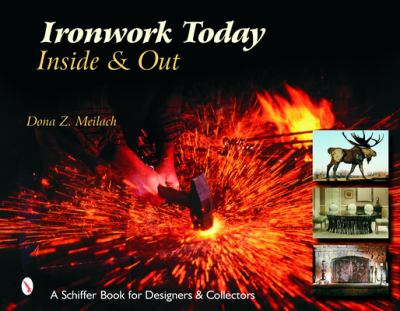 Ironwork Today: Inside & Out 9780764323904
