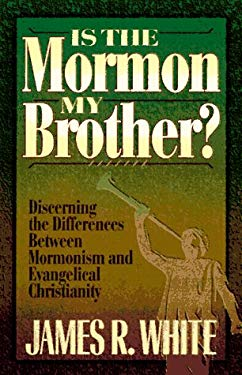 Is the Mormon My Brother?: Discerning the Differences Between Mormonism and Evangelical Christianity 9780764220470