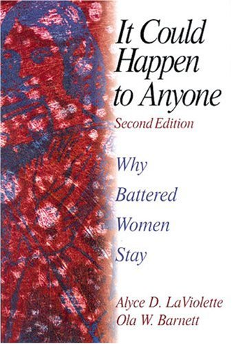 It Could Happen to Anyone: Why Battered Women Stay 9780761919940